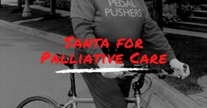 "Fundraiser for NOTLCPCS ""Pedal Pushers"" Santa for Palliative Care"